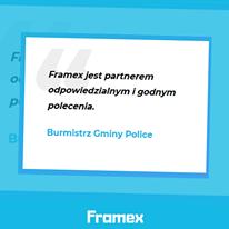 """Obraz może zawierać: tekst """"F Framexjes partnerem odpowiedzialnym i godnym polecenia. Burmistrz Gminy Police Framex"""""""